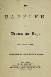 The Babbler; a drama for boys, in one act