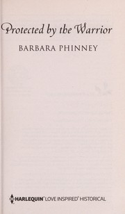 Cover of: Protected by the warrior | Barbara Phinney