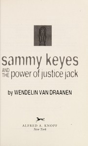 Cover of: Sammy Keyes and the power of Justice Jack