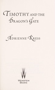 Cover of: Timothy and the dragon's gate | Adrienne Kress