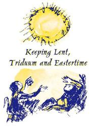 Cover of: Keeping Lent, Triduum, and Eastertime