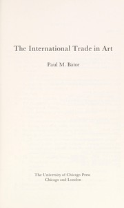 Cover of: The international trade in art | Paul Bator