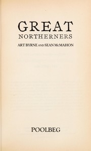 Cover of: Great northerners | Art Byrne