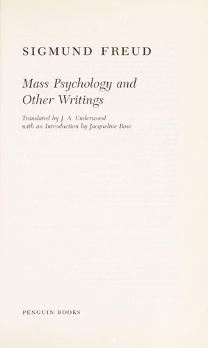 Mass psychology and other writings by Sigmund Freud