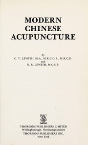 Cover of: Modern Chinese acupuncture | G.T. Lewith