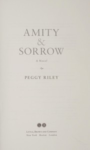 Cover of: Amity & sorrow | Peggy Riley