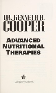 Cover of: Advanced nutritional therapies | Kenneth H. Cooper