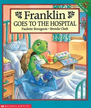 Cover of: Franklin Goes To The Hospital