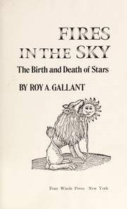 Cover of: Fires in the sky | Roy A. Gallant