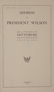 Cover of: Address of President Wilson delivered at Gettysburg ... | Woodrow Wilson