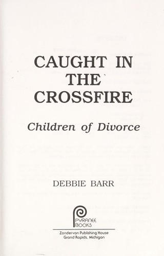 Caught in the crossfire by Debbie Barr
