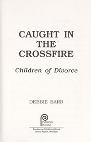 Cover of: Caught in the crossfire | Debbie Barr