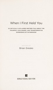 Cover of: When I first held you | Brian Gresko