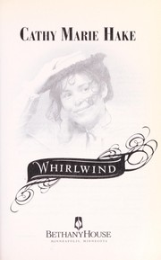 Cover of: Whirlwind | Cathy Marie Hake