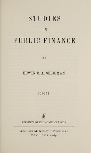 Studies in public finance by Edwin Robert Anderson Seligman