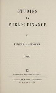 Cover of: Studies in public finance | Edwin Robert Anderson Seligman