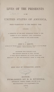 Cover of: Lives of the presidents of the United States of America, from Washington to the present time... | John S. C. Abbott