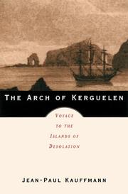 Cover of: The arch of Kerguelen: voyage to the Islands of Desolation