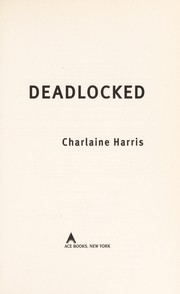 Deadlocked (Sookie Stackhouse, #12) by Charlaine Harris