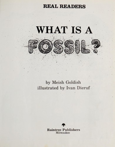 What is a fossil? by Meish Goldish