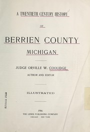 Cover of: A twentieth century history of Berrien County Michigan | Orville W. Coolidge