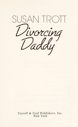 Divorcing daddy by Susan Trott