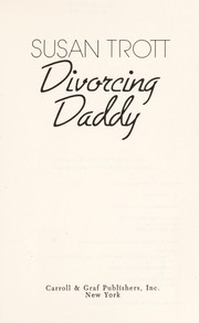Cover of: Divorcing daddy | Susan Trott