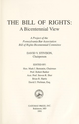 The Bill of Rights : a bicentennial view by David V. Stivison, chairperson ; edited by Mark I. Bernstein ... [et al.].