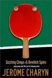 Cover of: Sizzling Chops and Devilish Spins: Ping-Pong and the Art of Staying Alive