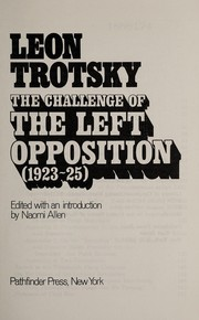 Cover of: The challenge of the Left Opposition (1923-25)