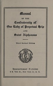 Cover of: Manual of the Confraternity of Our Lady of Perpetual Help and Saint Alphonsus | Archconfraternity of Our Lady of Perpetual Help and St. Alphonsus