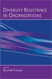 Cover of: Diversity resistance in organizations | edited by Kecia M. Thomas