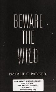 Cover of: Beware the wild | Natalie C. Parker
