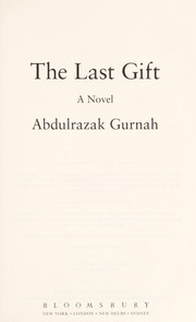 Cover of: The last gift | Abdulrazak Gurnah