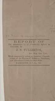 Cover of: Report of the administration of freedmen's affairs in Louisiana