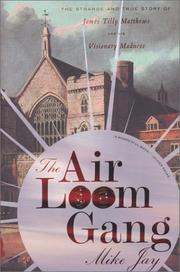 Cover of: The Air Loom Gang: The Strange and True Story of James Tilly Matthews and His Visionary Madness