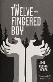 Cover of: The twelve-fingered boy | John Hornor Jacobs