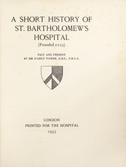 Cover of: A short history of St. Bartholomew's Hospital (founded 1123)