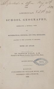 Cover of: The American school geography, embracing a general view of mathematical, physical, and civil geography ...