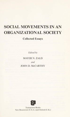 Social movements in an organizational society by edited by Mayer N. Zald and John D. McCarthy.