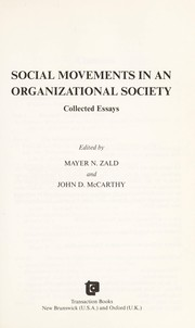 Cover of: Social movements in an organizational society | edited by Mayer N. Zald and John D. McCarthy.