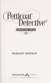 Cover of: Petticoat detective | Margaret Brownley