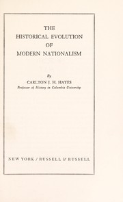 Cover of: The historical evolution of modern nationalism