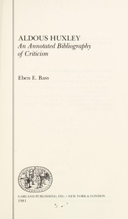 Cover of: Aldous Huxley, an annotated bibliography of criticism