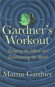 Cover of: A Gardner's Workout: Training the Mind and Entertaining the Spirit