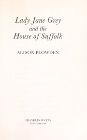 Cover of: Lady Jane Grey and the House of Suffolk