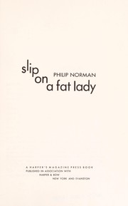 Cover of: Slip on a fat lady. | Norman, Philip