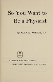 Cover of: So you want to be a physicist
