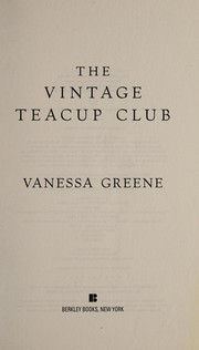 Cover of: The Vintage Teacup Club | Vanessa Greene