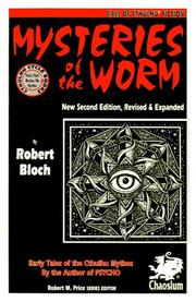 Cover of: Mysteries of the Worm: 20 Early Tales of the Cthulhu Mythos by Robert Bloch (Call of Cthulhu Fiction)
